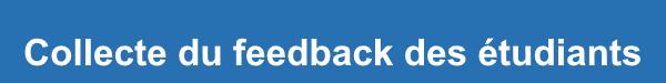 Collecte du feedback des étudiants